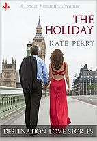 The Holiday: A London Romantic Adventure…