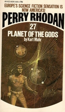 Planet of the Gods (Perry Rhodan #27) by…