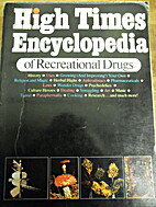 High Times encyclopedia of recrational drugs…