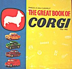 The Great Book of Corgi, 1956-1983 by Marcel…