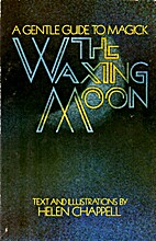 The Waxing Moon: A Gentle Guide to Magic by…