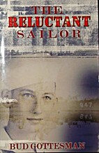 The Reluctant Sailor by Bud Gottesman