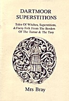 Dartmoor Superstitions: Tales of Witches,…