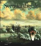 Svenska slagfält by Lars Ericson Wolke