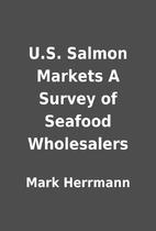 U.S. Salmon Markets A Survey of Seafood…