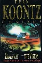 Dean Koontz Omnibus: The Vision / Hideaway…