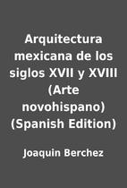 Arquitectura mexicana de los siglos XVII y…