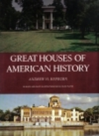 Great Houses of American History by Andrew…
