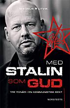 Med Stalin som Gud by Magnus Utvik