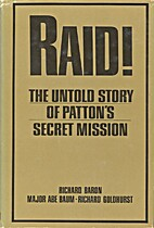 Raid!: The Untold Story of Patton's Secret…