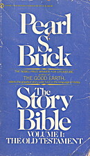 The Story Bible: Volume 1 by Pearl S. Buck