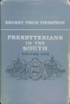 Presbyterians in the South by Ernest Trice…