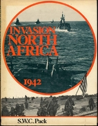 Invasion North Africa, 1942 by S. W. Pack