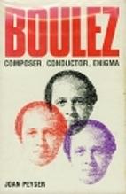 Boulez by Joan Peyser