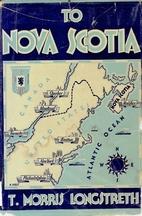 To Nova Scotia by T. Morris Longstreth