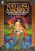 Too Long Sacrifice by Mildred Downey Broxon