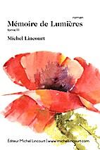 Mémoire de Lumières, Tome 3 by Michel…