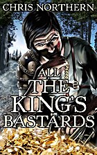 All The King's Bastards by Chris Northern