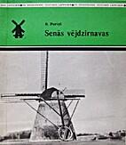 Senās vējdzirnavas : pa vējdzirnavu…