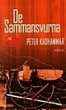 De sammansvurna by Peter Kadhammar
