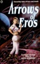 Arrows of Eros by Alex Stewart