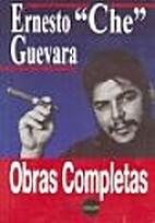 Obras Completas - Ernesto Che Guevara by…