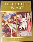 The occult in art by Fred Gettings