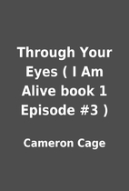 Through Your Eyes ( I Am Alive book 1…