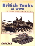 British Tanks of WWII: [2] Holland & Germany…