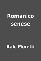 Romanico senese by Italo Moretti