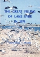 The Great Filling of Lake Eyre in 1974 by C.…