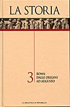 La Storia. Roma: dalle origini ad Augusto.…