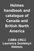 Holmes handbook and catalogue of Canada and…