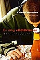 En riktig våldtäktsman : en bok…