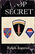Top secret by Ralph Ingersoll