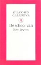 De school van het leven by Giacomo Casanova