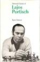 Selected Games Of Lajos Portisch by Egon…