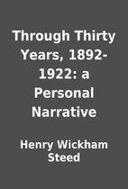 Through Thirty Years, 1892-1922: a Personal…
