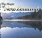 The Magic of New Zealand by Graeme Lay
