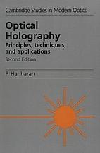 Optical Holography: Principles, Techniques…