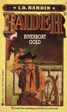 Riverboat Gold (Raider, No. 17) by J. D.…