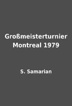 Großmeisterturnier Montreal 1979 by S.…