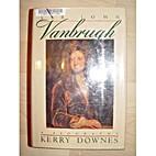 Sir John Vanbrugh: A Biography by Kerry…