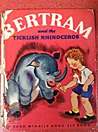 Bertram and the Ticklish Rhinoceros by Paul…