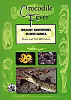 Crocodile Fever: Wild Life Adventures in New…