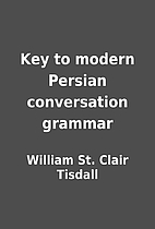 Key to modern Persian conversation grammar…