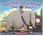 How Will I Get to School This Year? by Jerry…