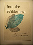 Into the Wilderness: A Meditation Manual by…