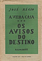 A velha casa - Os avisos do destino (III) by…