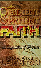 An Obedient and Patient Faith: An Exposition…